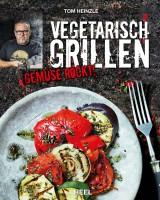 """""""Vegetarisch Grillen"""" von Tom Heinzle, 200 Seiten"""