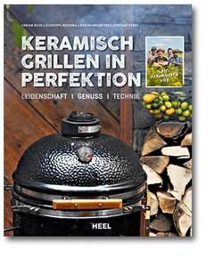 Keramisch Grillen - BBQ in Perfektion Grillbuch